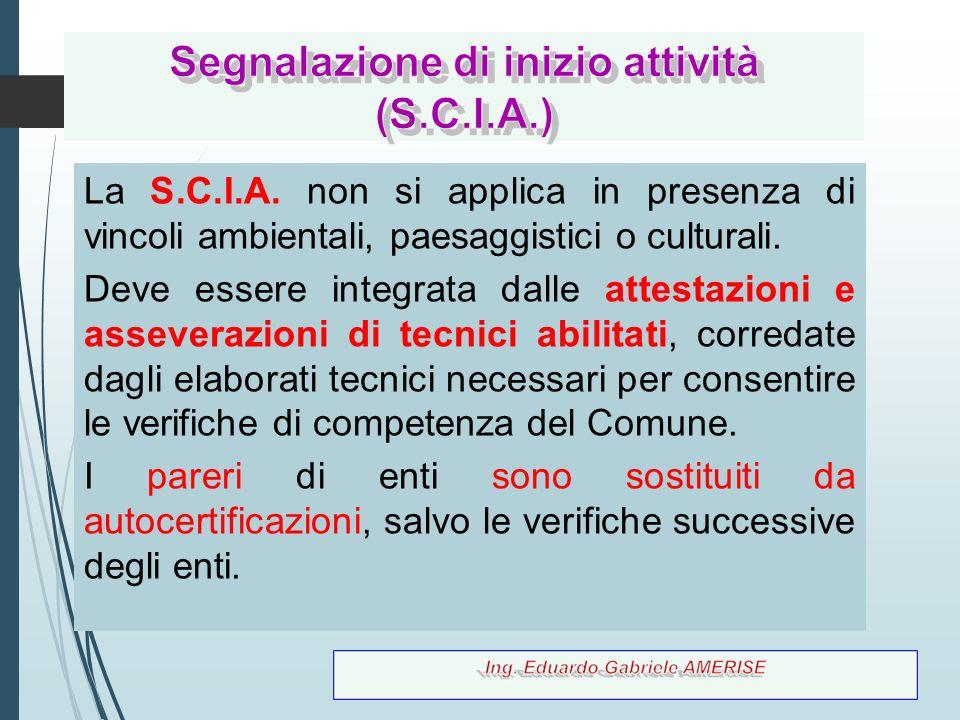 77 La S.C.I.A. non si applica in presenza di vincoli ambientali, paesaggistici o culturali. Deve essere integrata dalle attestazioni e asseverazioni d