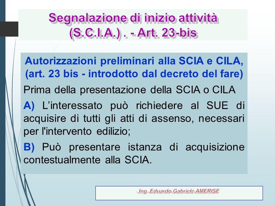 79 Autorizzazioni preliminari alla SCIA e CILA, (art. 23 bis - introdotto dal decreto del fare) Prima della presentazione della SCIA o CILA A) L'inter