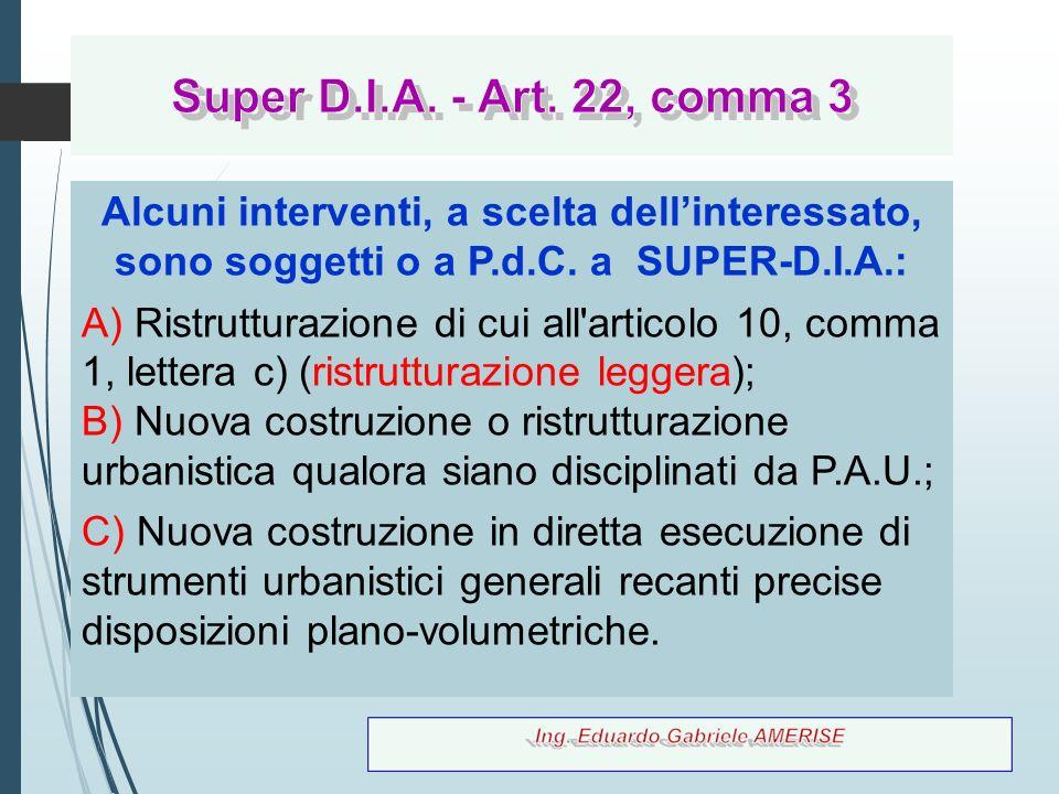 83 Alcuni interventi, a scelta dell'interessato, sono soggetti o a P.d.C. a SUPER-D.I.A.: A) Ristrutturazione di cui all'articolo 10, comma 1, lettera