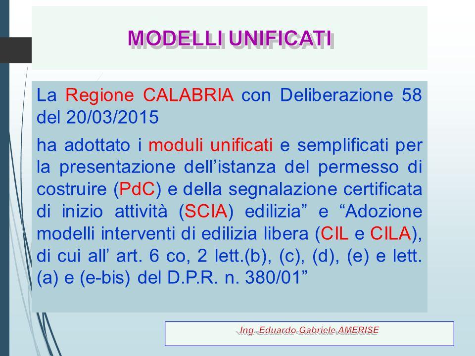96 La Regione CALABRIA con Deliberazione 58 del 20/03/2015 ha adottato i moduli unificati e semplificati per la presentazione dell'istanza del permess