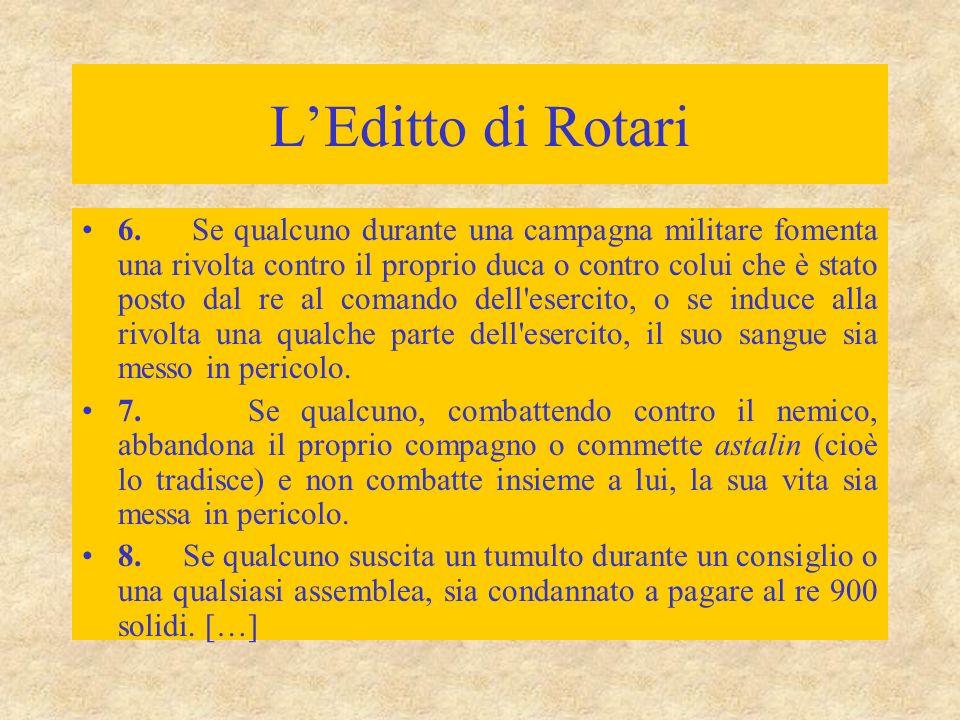 L'Editto di Rotari 6. Se qualcuno durante una campagna militare fomenta una rivolta contro il proprio duca o contro colui che è stato posto dal re al