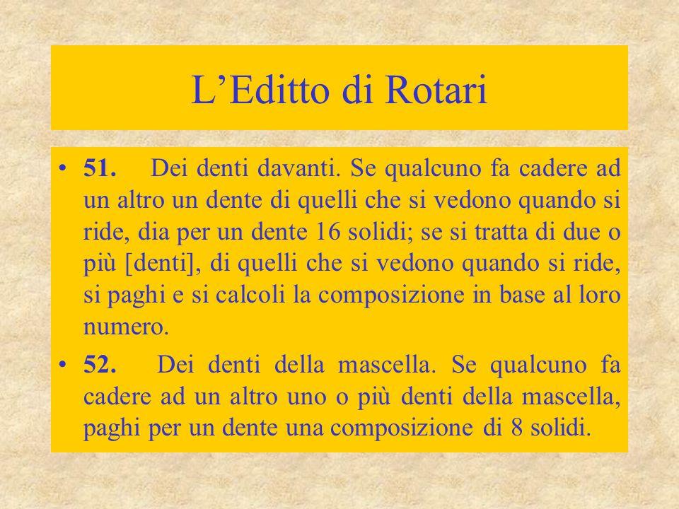 L'Editto di Rotari 51. Dei denti davanti. Se qualcuno fa cadere ad un altro un dente di quelli che si vedono quando si ride, dia per un dente 16 solid
