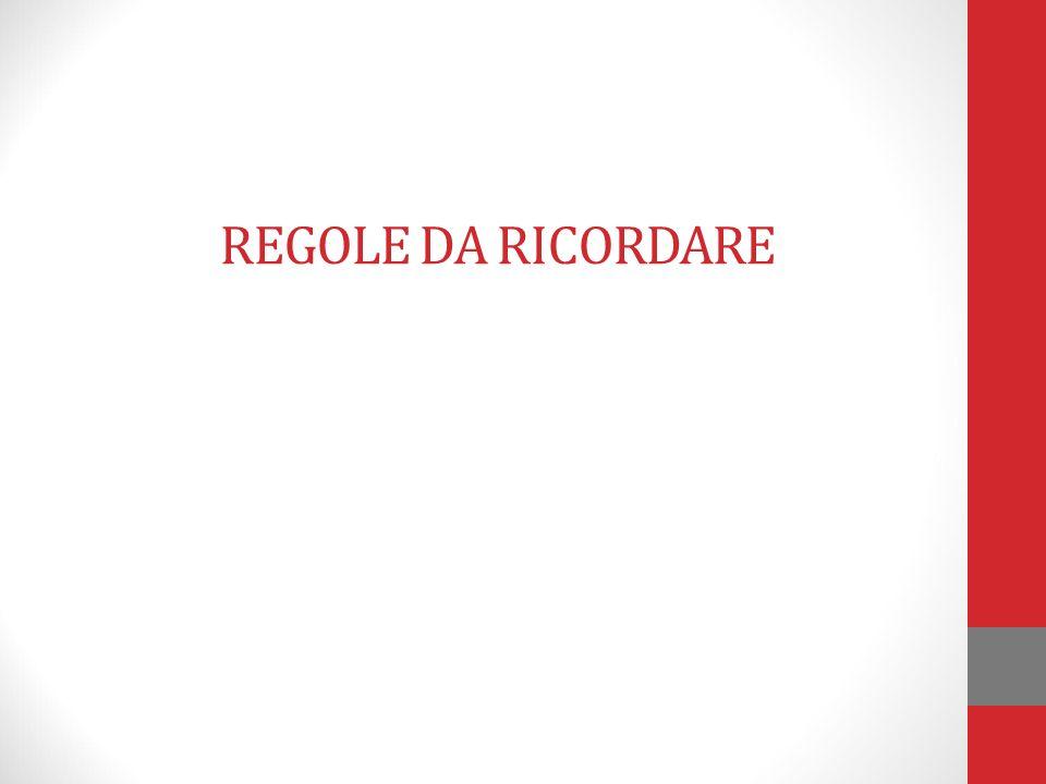 REGOLE DA RICORDARE