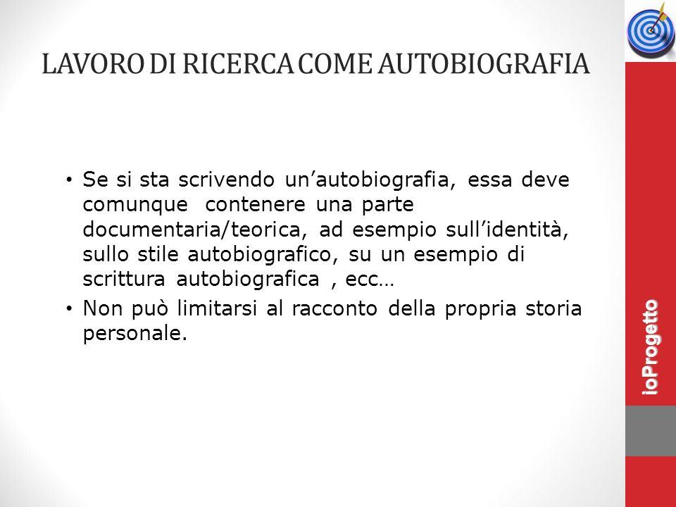 Se si sta scrivendo un'autobiografia, essa deve comunque contenere una parte documentaria/teorica, ad esempio sull'identità, sullo stile autobiografic