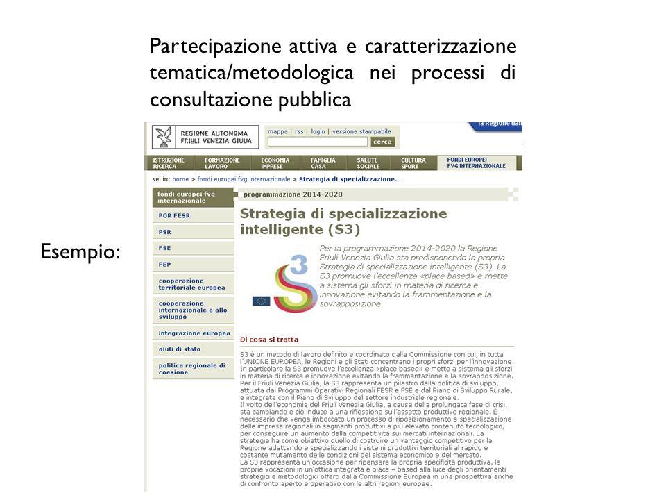 Partecipazione attiva e caratterizzazione tematica/metodologica nei processi di consultazione pubblica Esempio: