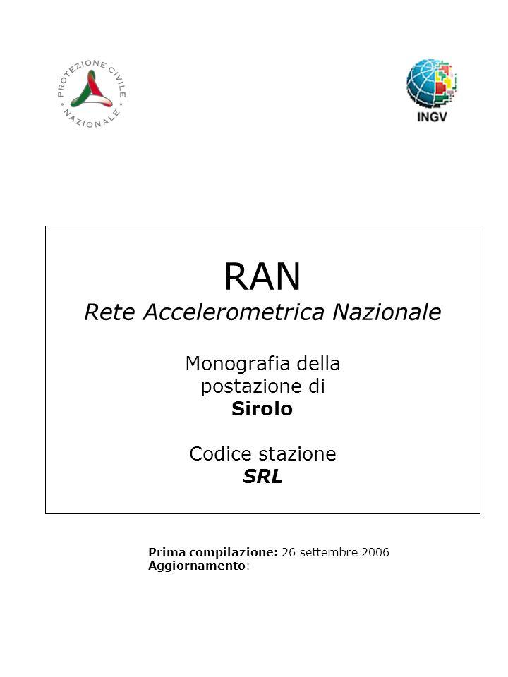 RAN Rete Accelerometrica Nazionale Monografia della postazione di Sirolo Codice stazione SRL Prima compilazione: 26 settembre 2006 Aggiornamento: