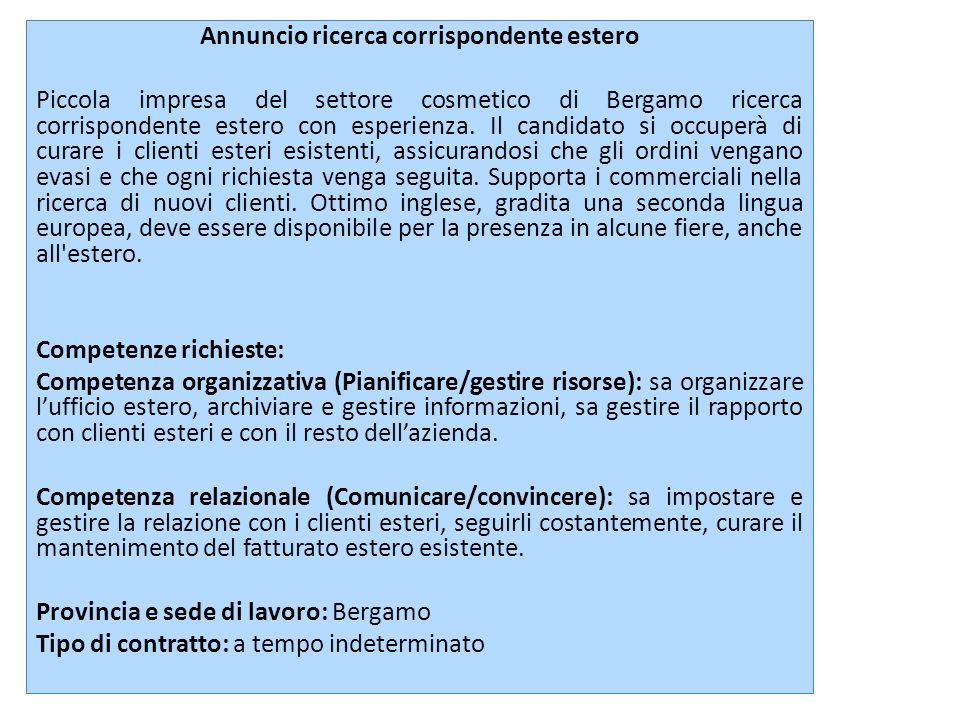 Annuncio ricerca corrispondente estero Piccola impresa del settore cosmetico di Bergamo ricerca corrispondente estero con esperienza.