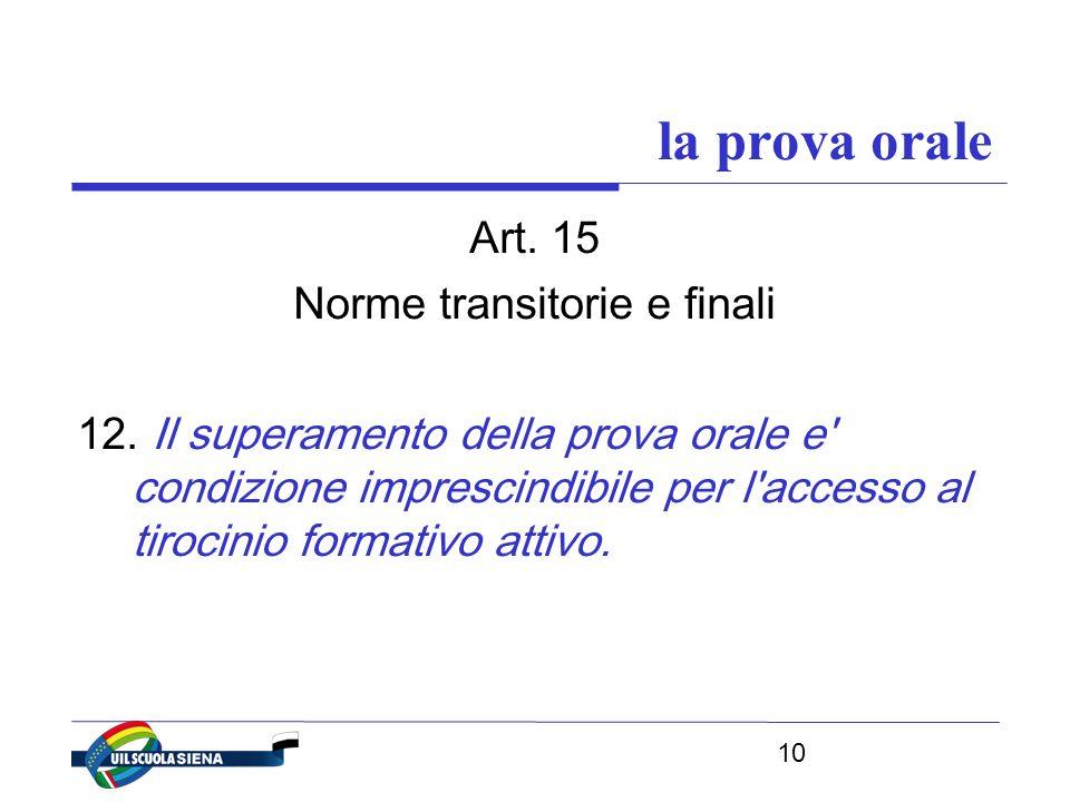 10 la prova orale Art. 15 Norme transitorie e finali 12.