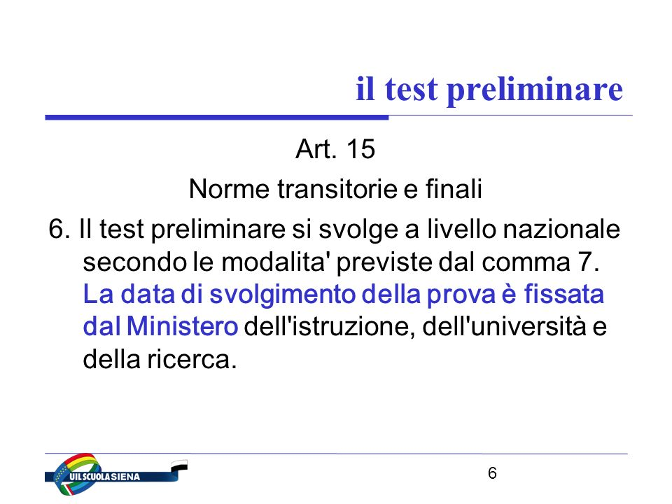 6 il test preliminare Art. 15 Norme transitorie e finali 6.