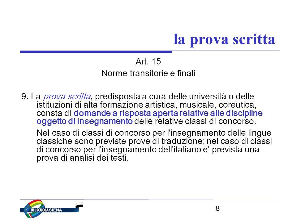 8 la prova scritta Art. 15 Norme transitorie e finali 9.