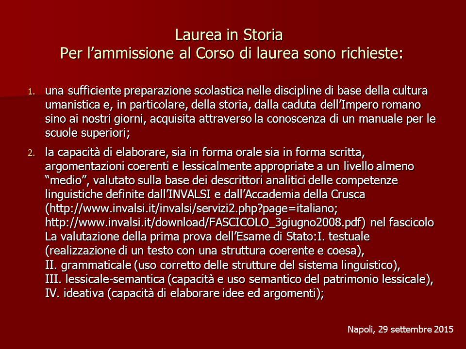 Laurea in Storia Per l'ammissione al Corso di laurea sono richieste: 1.