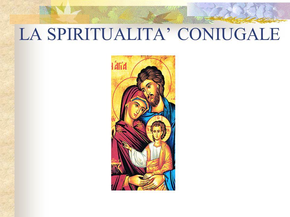 LA SPIRITUALITA' CONIUGALE