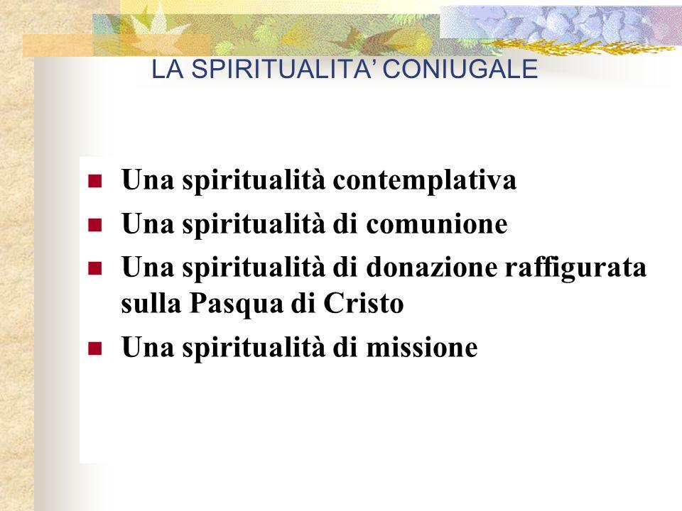 Una spiritualità contemplativa Una spiritualità di comunione Una spiritualità di donazione raffigurata sulla Pasqua di Cristo Una spiritualità di missione