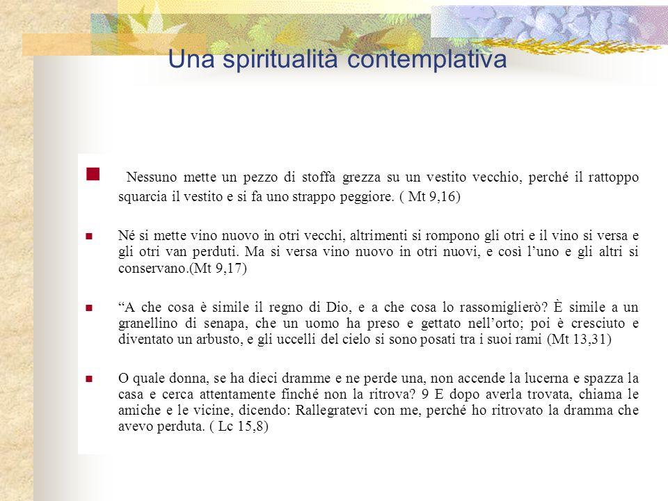 Una spiritualità contemplativa Dio che ha chiamato gli sposi al matrimonio, continua a chiamarli nel matrimonio.