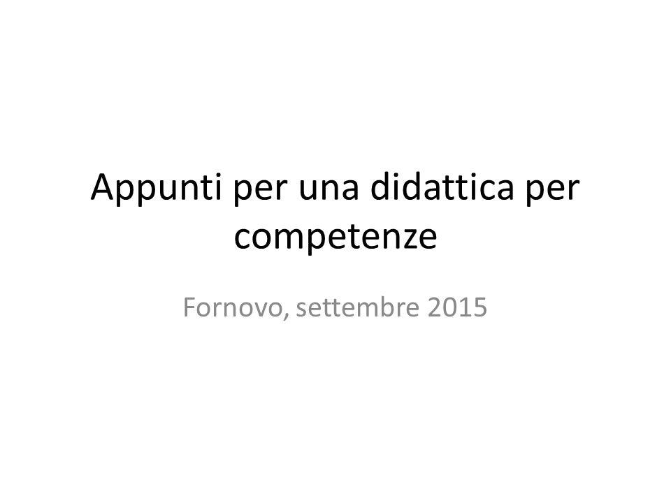 Appunti per una didattica per competenze Fornovo, settembre 2015