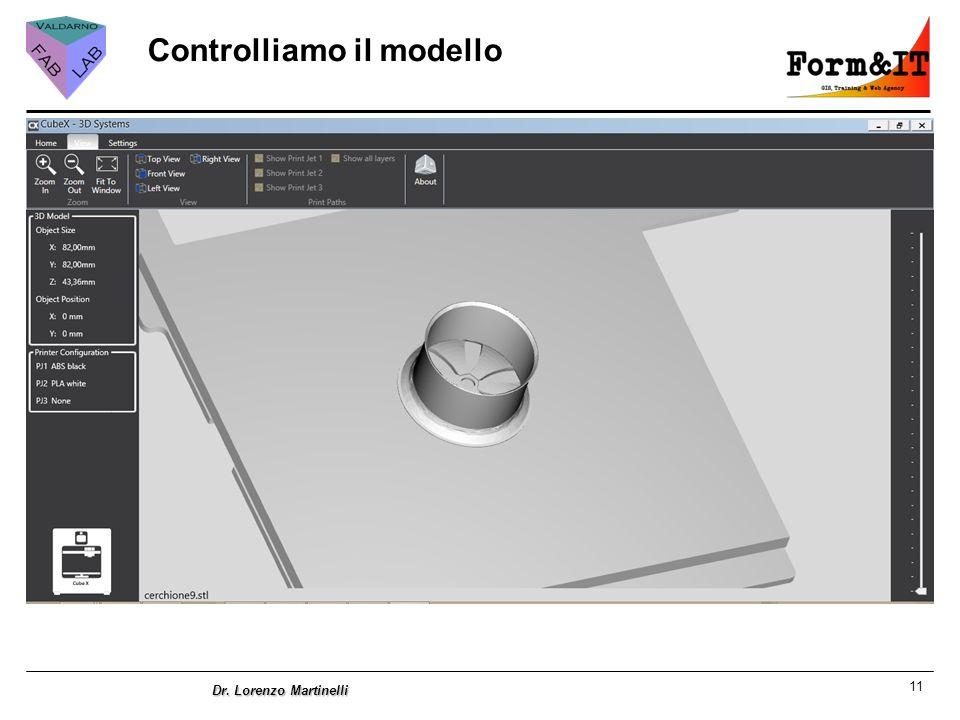 11 Dr. Lorenzo Martinelli Controlliamo il modello