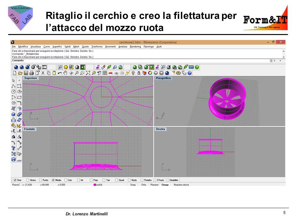 8 Dr. Lorenzo Martinelli Ritaglio il cerchio e creo la filettatura per l'attacco del mozzo ruota