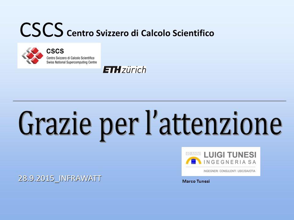 CSCS Centro Svizzero di Calcolo Scientifico 28.9.2015_INFRAWATT Marco Tunesi