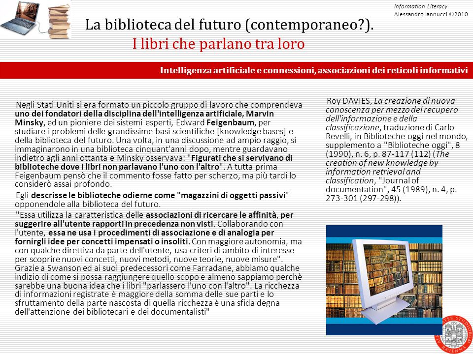 Information Literacy Alessandro Iannucci ©2010 La biblioteca del futuro (contemporaneo?).