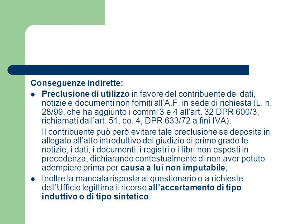 Conseguenze indirette: Preclusione di utilizzo in favore del contribuente dei dati, notizie e documenti non forniti all'A.F.