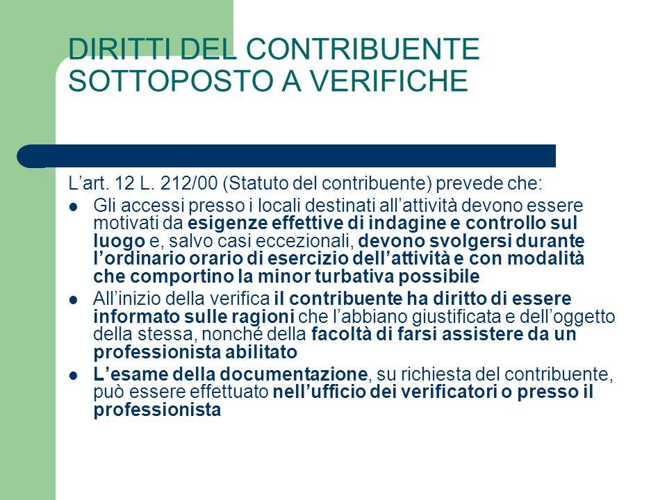 DIRITTI DEL CONTRIBUENTE SOTTOPOSTO A VERIFICHE L'art.