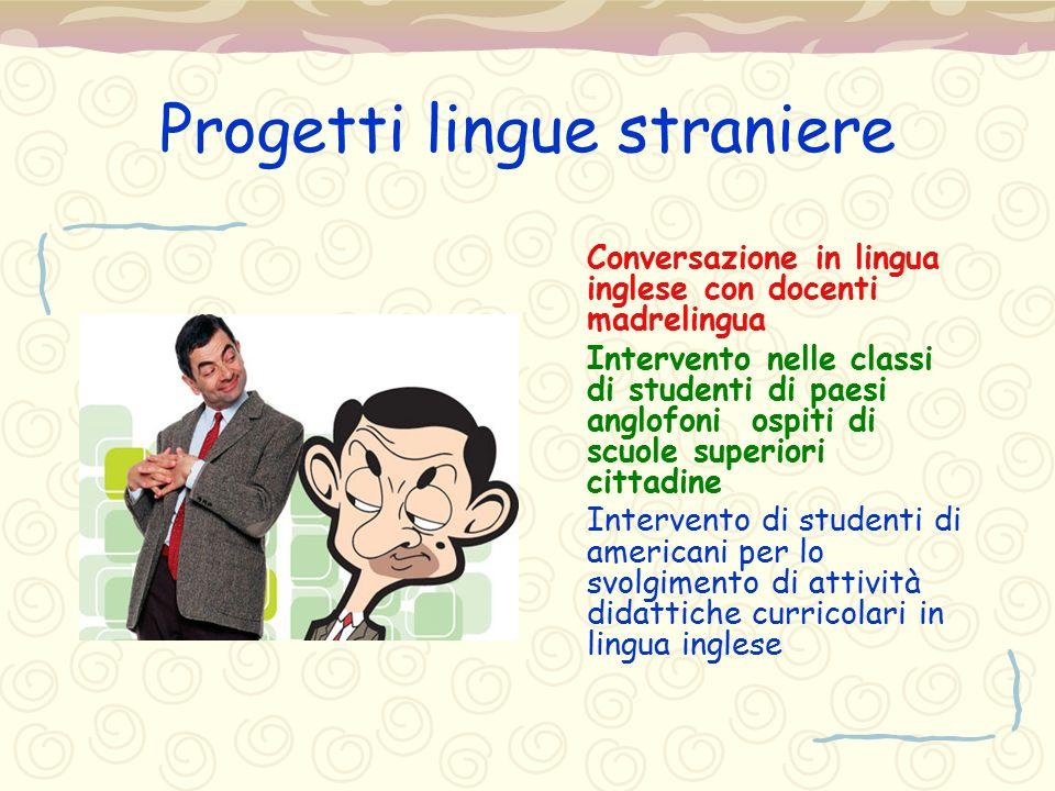 Progetti lingue straniere Conversazione in lingua inglese con docenti madrelingua Intervento nelle classi di studenti di paesi anglofoni ospiti di scu