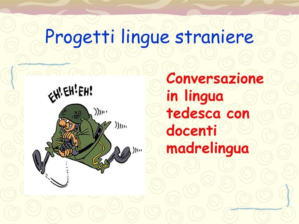 Progetti lingue straniere Conversazione in lingua tedesca con docenti madrelingua