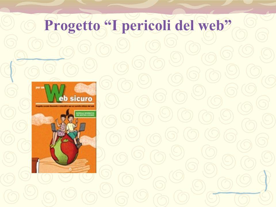 """Progetto """"I pericoli del web"""""""