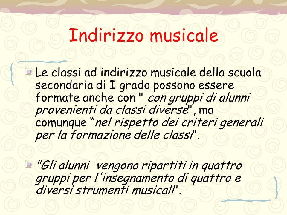 Indirizzo musicale Le classi ad indirizzo musicale della scuola secondaria di I grado possono essere formate anche con