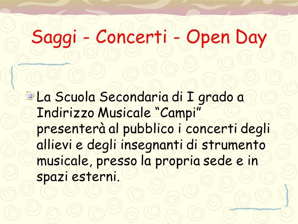 """Saggi - Concerti - Open Day La Scuola Secondaria di I grado a Indirizzo Musicale """"Campi"""" presenterà al pubblico i concerti degli allievi e degli inseg"""