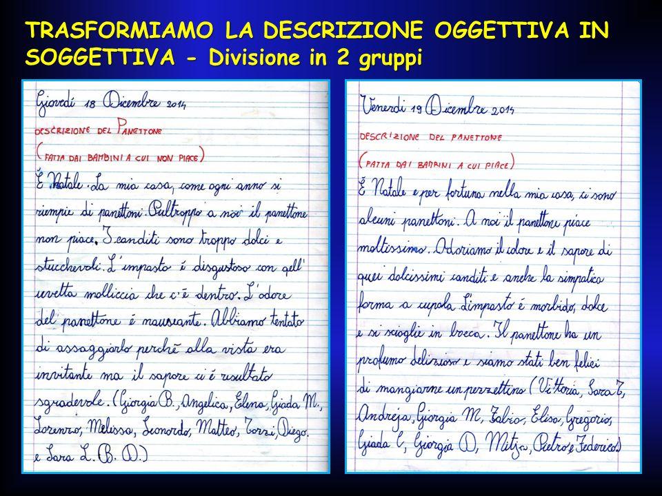 TRASFORMIAMO LA DESCRIZIONE OGGETTIVA IN SOGGETTIVA - Divisione in 2 gruppi