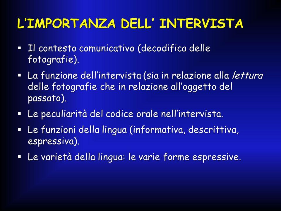 L'IMPORTANZA DELL' INTERVISTA  Il contesto comunicativo (decodifica delle fotografie).