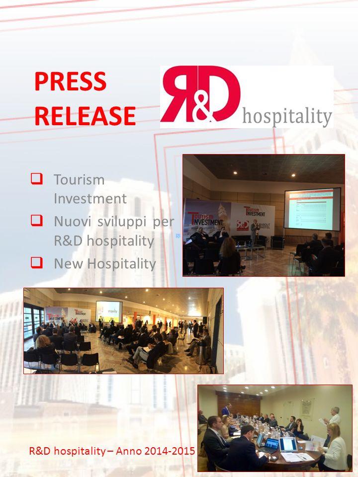 PRESS RELEASE  Tourism Investment  Nuovi sviluppi per R&D hospitality  New Hospitality R&D hospitality – Anno 2014-2015 1