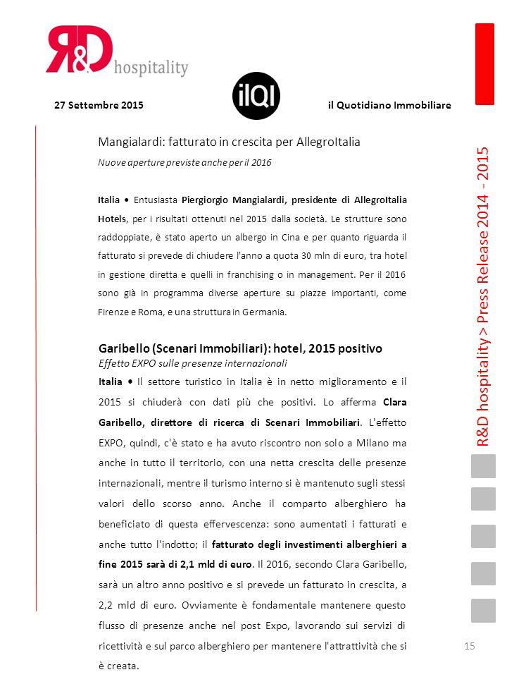 R&D hospitality > Press Release 2014 - 2015 Mangialardi: fatturato in crescita per AllegroItalia Nuove aperture previste anche per il 2016 Italia Entu