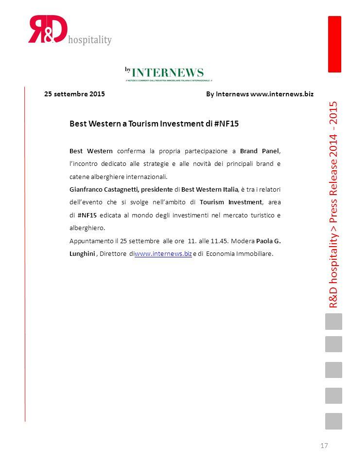 R&D hospitality > Press Release 2014 - 2015 Best Western a Tourism Investment di #NF15 Best Western conferma la propria partecipazione a Brand Panel, l'incontro dedicato alle strategie e alle novità dei principali brand e catene alberghiere internazionali.