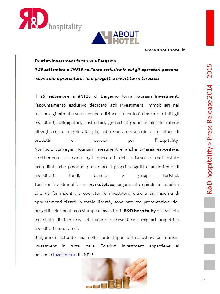 R&D hospitality > Press Release 2014 - 2015 www.abouthotel.it Tourism Investment fa tappa a Bergamo Il 25 settembre a #NF15 nell'area esclusiva in cui