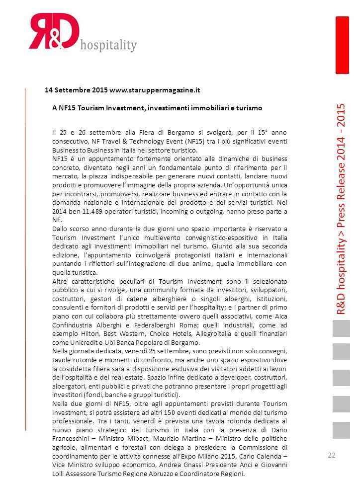 R&D hospitality > Press Release 2014 - 2015 14 Settembre 2015 www.staruppermagazine.it A NF15 Tourism Investment, investimenti immobiliari e turismo I