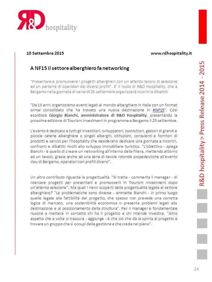 R&D hospitality > Press Release 2014 - 2015 10 Settembre 2015 www.rdhospitality.it A NF15 il settore alberghiero fa networking