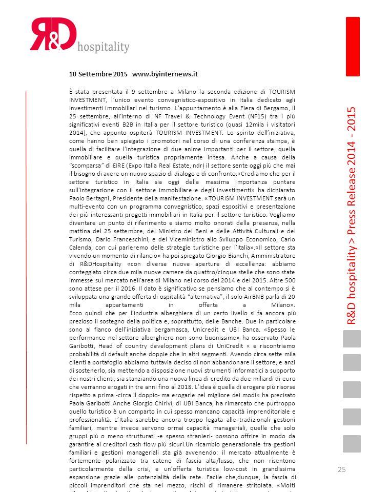 R&D hospitality > Press Release 2014 - 2015 10 Settembre 2015 www.byinternews.it È stata presentata il 9 settembre a Milano la seconda edizione di TOU