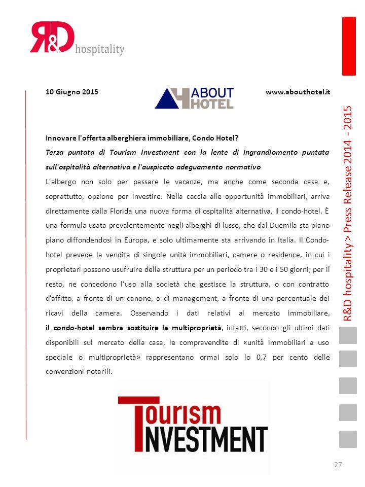 R&D hospitality > Press Release 2014 - 2015 Innovare l'offerta alberghiera immobiliare, Condo Hotel? Terza puntata di Tourism Investment con la lente