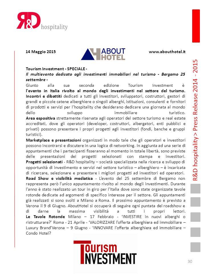 R&D hospitality > Press Release 2014 - 2015 Tourism Investment - SPECIALE - Il multievento dedicato agli investimenti immobiliari nel turismo - Bergam