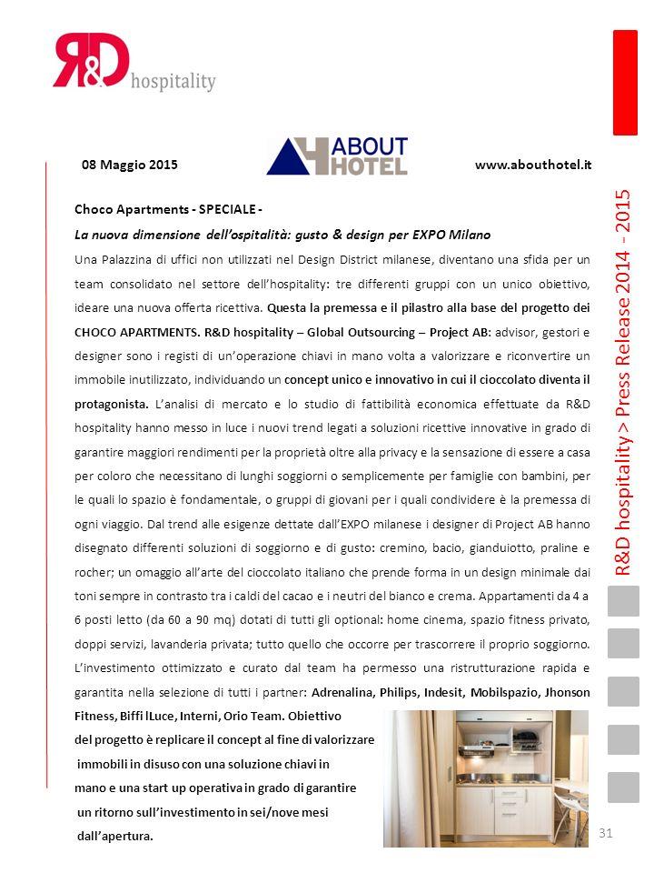 R&D hospitality > Press Release 2014 - 2015 08 Maggio 2015 www.abouthotel.it Choco Apartments - SPECIALE - La nuova dimensione dell'ospitalità: gusto