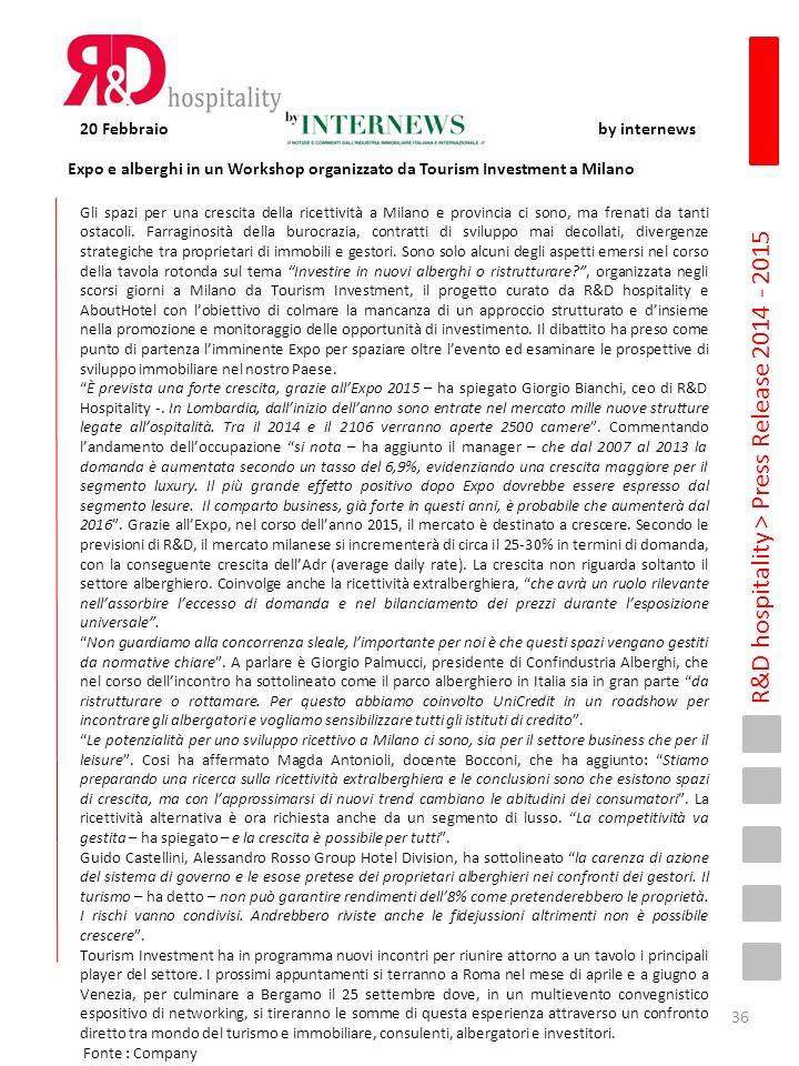 R&D hospitality > Press Release 2014 - 2015 Expo e alberghi in un Workshop organizzato da Tourism Investment a Milano 20 Febbraio by internews Gli spa