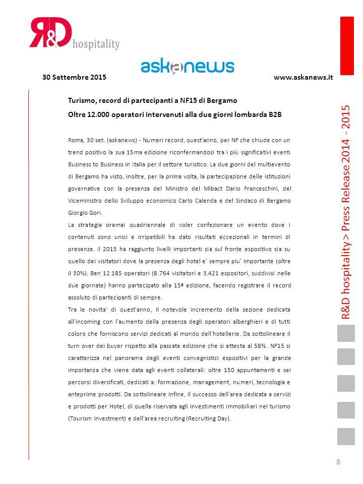 R&D hospitality > Press Release 2014 - 2015 Gli argomenti caldi dell' immobiliare alberghiero all' evento TOURISM INVESTMENT a Bergamo, nell' ambito della Fiera NF Buonissima affluenza di pubblico per la seconda edizione di TOURISM INVESTMENT , l'unico multievento convegnistico ed espositivo in Italia dedicato agli investimenti immobiliari nel turismo,che si è svolto lo scorso 25 settembre nell' ambito della Fiera NF di Bergamo; e che ha beneficiato della visita del Ministro dei Beni e delle Attività Culturali e del Turismo, Dario Franceschini, il quale ha portato un breve ma apprezzatissimo saluto agli organizzatori dei lavori.