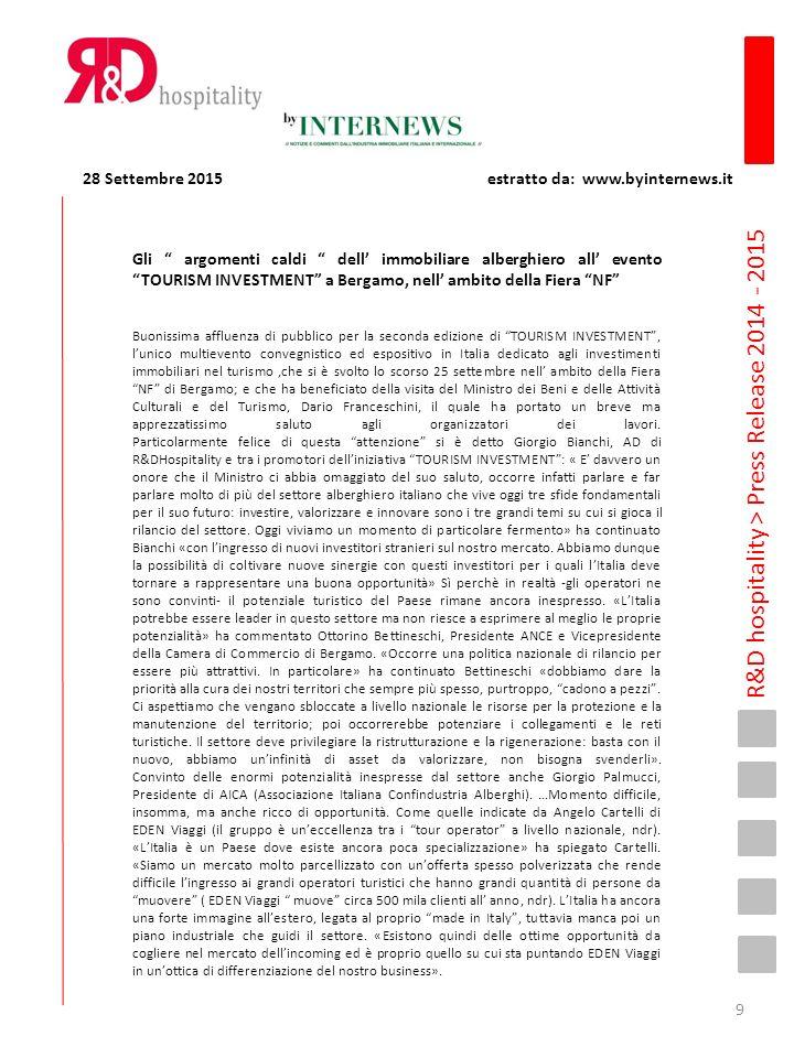 """R&D hospitality > Press Release 2014 - 2015 Gli """" argomenti caldi """" dell' immobiliare alberghiero all' evento """"TOURISM INVESTMENT"""" a Bergamo, nell' am"""