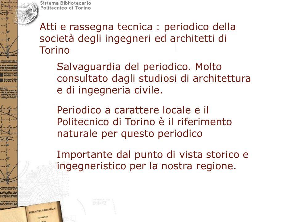 Atti e rassegna tecnica : periodico della società degli ingegneri ed architetti di Torino Salvaguardia del periodico.