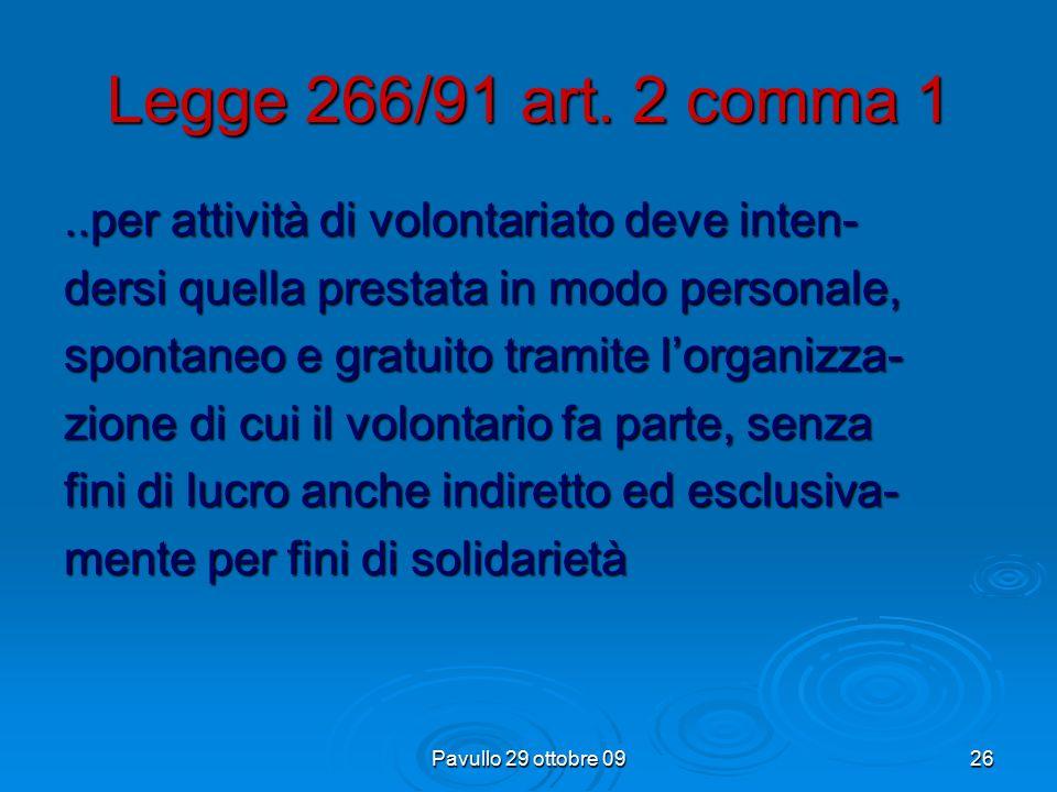Pavullo 29 ottobre 0925 Legge 266/91 art. 1 comma 1 La Repubblica italiana riconosce il valore sociale e la funzione dell'attività del sociale e la fu
