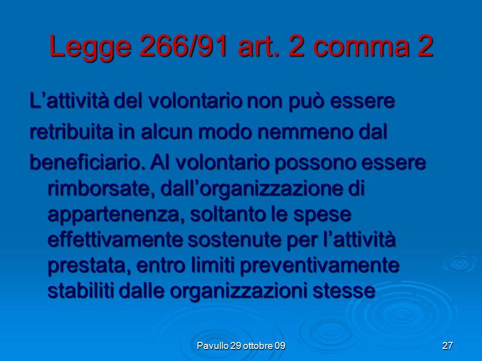 Pavullo 29 ottobre 0926 Legge 266/91 art. 2 comma 1..per attività di volontariato deve inten- dersi quella prestata in modo personale, spontaneo e gra