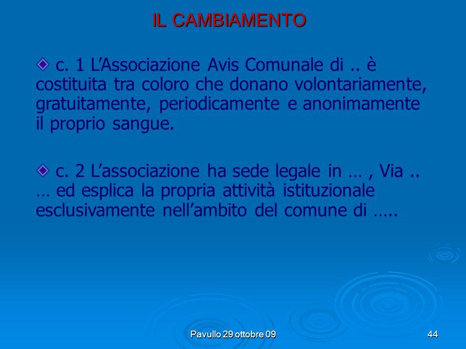 Pavullo 29 ottobre 09 43 1. 13 febbraio 2004: Ministero della Salute omologa lo statuto approvato dall'associazione il 17 maggio 2003 Iter del nuovo S