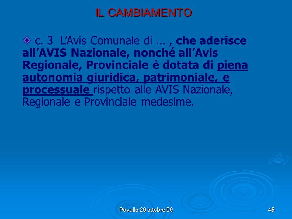 Pavullo 29 ottobre 0944 IL CAMBIAMENTO c. 1 L'Associazione Avis Comunale di.. è costituita tra coloro che donano volontariamente, gratuitamente, perio